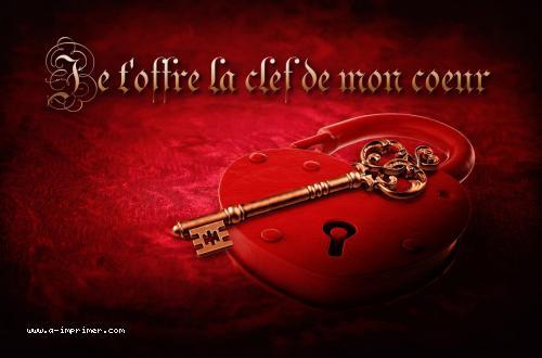 Je t'offre la clef de mon coeur;..